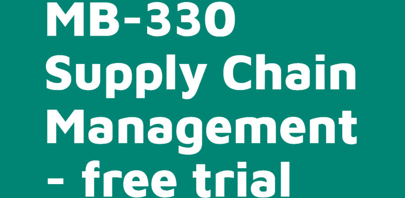 MB-330 Supply Chain Management | Free trial course on-demand