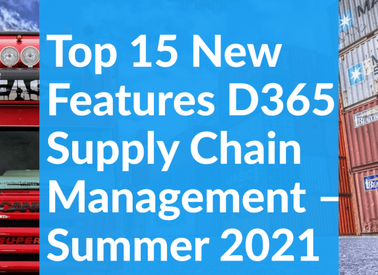 Top 15 new features D365 Supply Chain Management – Summer 2021
