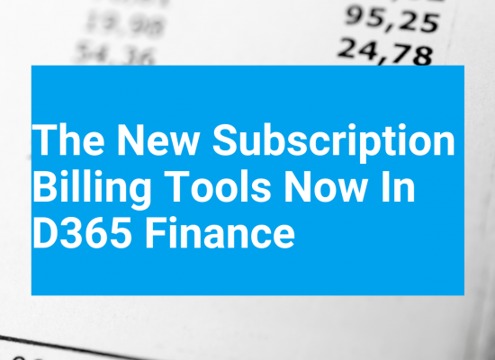 Learn about the new subscription billing tools now in D365 Finance