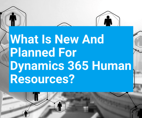 What is new and planned for Dynamics 365 Human Resources – before and after merger
