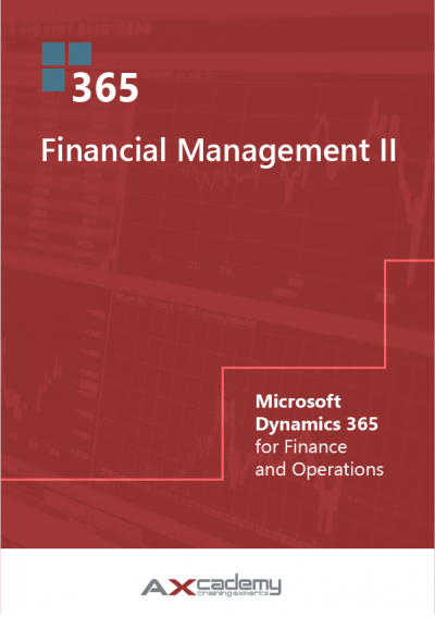 Financial Management II in Microsoft Dynamics 365 fo0r Finance and Operations Training manual