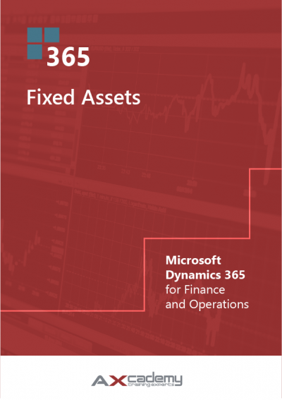 Fixed Assets in Microsoft Dynamics 365 fo0r Finance and Operations Training manual