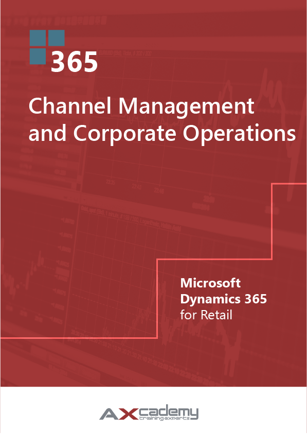 Channel Management and Corporate Operations in Microsoft Dynamics 365 for Retail Training manual