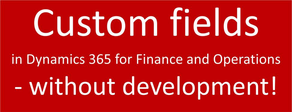 Custom fields in D365FOE