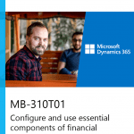 MB-310T01 Configure and use essential components of financial management in Dynamics 365 for Finance and Operations