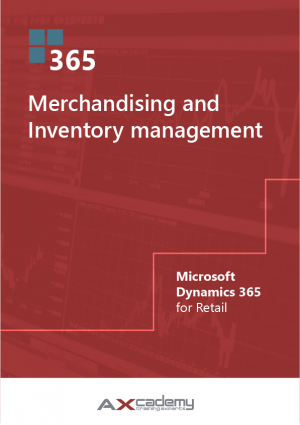 Merchandising and Inventory management in Microsoft Dynamics 365 for Retail Training manual